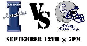 The Ishpeming Hematites take on the Calumet Copper Kings this Friday, September 12th